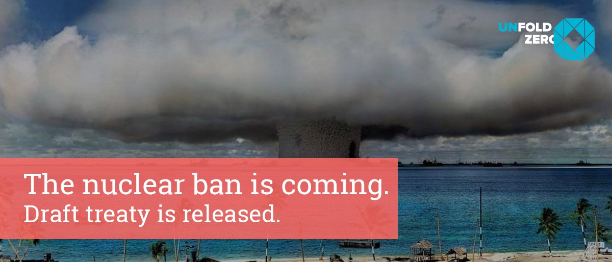 A nuclear ban is coming – Draft treaty released
