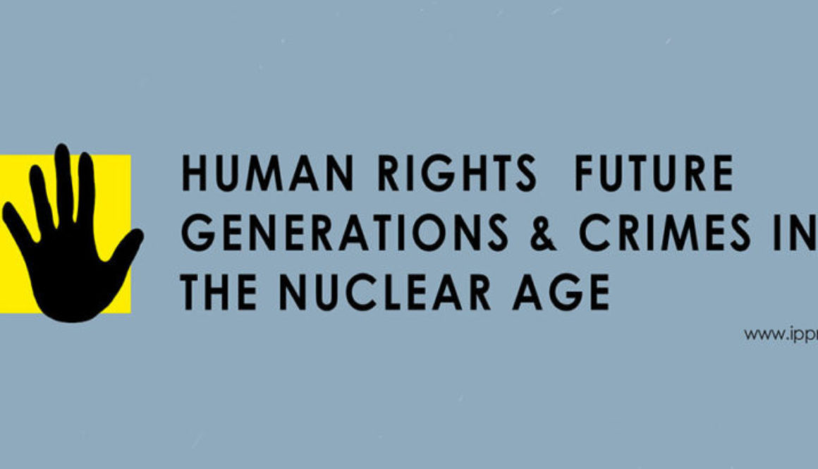 Important Symposium on Human Rights, Future Generations & Crimes in the Nuclear Age hosted by IPPNW/Switzerland