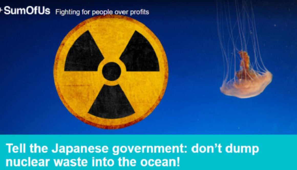 Tell the Japanese government: don't dump nuclear waste into the ocean!